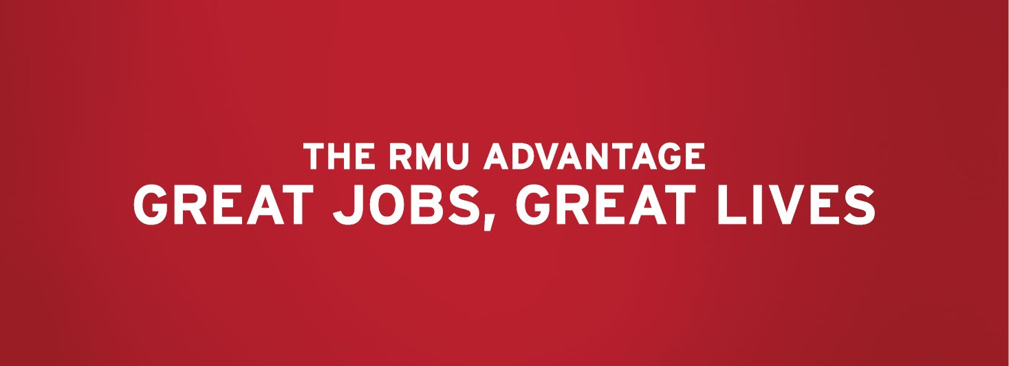 The RMU Advantage Great Jobs Great Lives